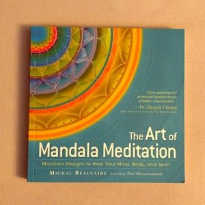 The Art of Mandala Meditation by Michael Beaucaire